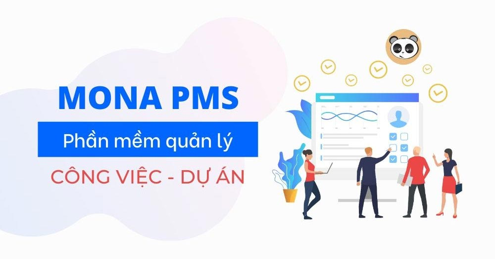 Mona PMS- Ứng dụng quản lý dự án, công việc